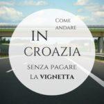 Come andare in Croazia senza pagare il bollino autostradale in Slovenia