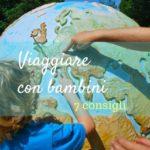 7 Consigli utili per viaggiare con i bambini