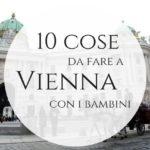 10 cose favolose da fare a Vienna con i bambini