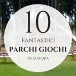 10 fantastici parchi giochi: playground unici in Europa
