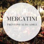 I migliori mercatini di Natale del Trentino Alto Adige