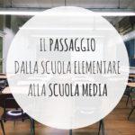 Il passaggio dalla scuola elementare alla scuola media