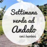 Settimana Verde ad Andalo con i bambini