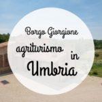 Borgo Giorgione: agriturismo nella natura
