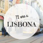 72 ore da turisti a Lisbona