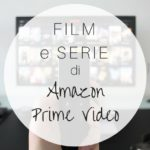 Amazon Prime Video: tutti i film e serie gratuite o quasi