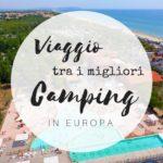 Viaggio tra i migliori camping in Europa