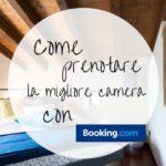 Booking: come prenotare la camera migliore senza farsi fregare