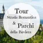 Tour Strada Romantica e Parchi della Baviera