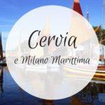 Cosa fare a Cervia e Milano Marittima