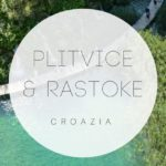 Plitvice e Rastoke: 2 tappe da sogno in Croazia