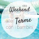Weekend alle terme con i bambini a Laško in Slovenia