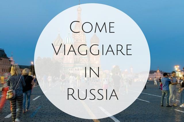 come viaggiare in russia