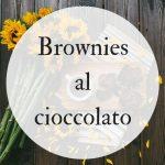 Brownies, una merenda golosa