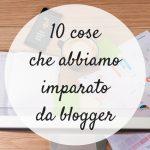Come migliorare se stessi: 10 cose che abbiamo imparato da blogger