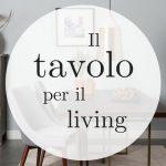 Living: il nostro tavolo con lo sconto