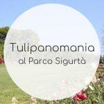 Tulipanomania al Parco Sigurtà
