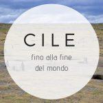 Cile: una famiglia in viaggio alla fine del mondo