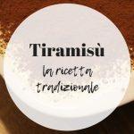 Tiramisù: la ricetta tradizionale