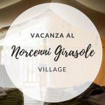 Vacanza al Norcenni Girasole Village