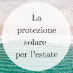 Bottega Verde: la protezione solare giusta per l'estate
