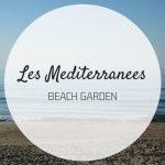 Les Mediterranees Beach Garden: un giardino in riva al mare