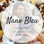 Nano Bleu, un mondo di giocattoli a Milano