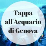 Tappa all'acquario di Genova