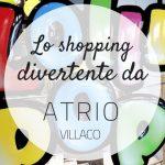 Atrio Villaco: lo shopping divertente per la famiglia