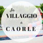 In villaggio a Caorle