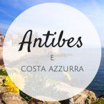 Antibes: vacanza in Costa Azzurra
