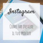 Instagram: come far crescere il tuo profilo