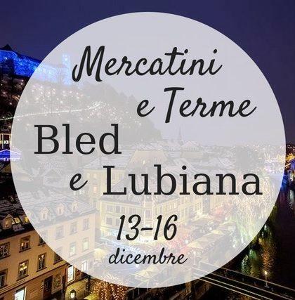 mercatini lubiana bled terme