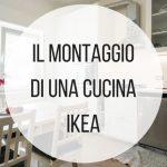 Come funziona il montaggio di una cucina IKEA