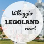 Resort Legoland, il villaggio LEGO in Germania
