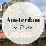 72 ore ad Amsterdam