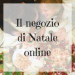 Negozio di Natale online: quale scegliere