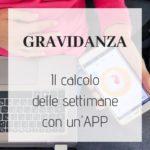 Calcolo settimane di gravidanza: la mia app