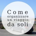 10 regole per organizzare un viaggio da soli senza sbagliare