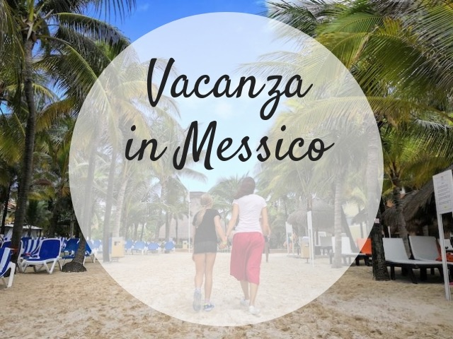 vacanza in Messico