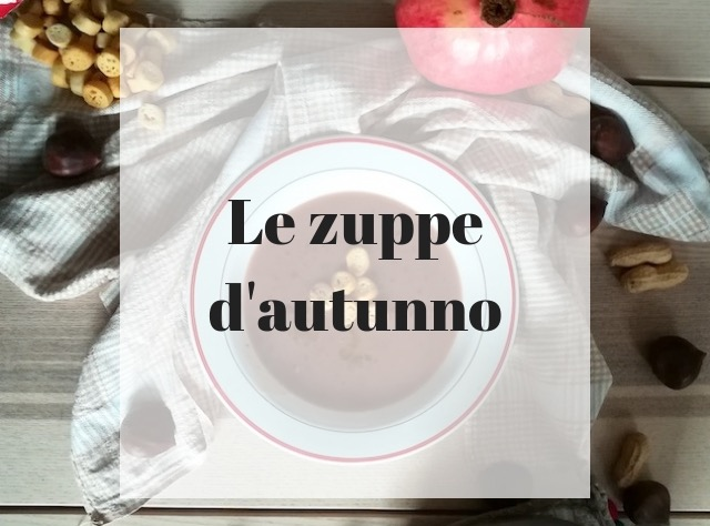 Le zuppe d'autunno