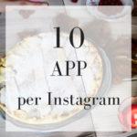 Instagram: 10 App gratuite per migliorare le foto del tuo profilo