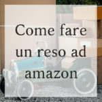 Come fare un reso Amazon