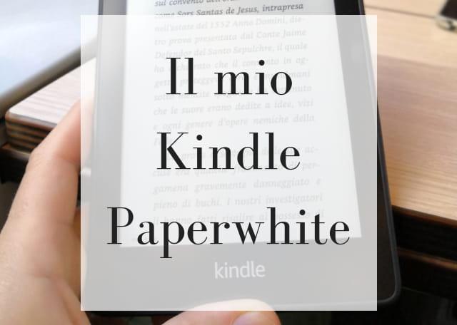 c20c30ce0fa60a Kindle Paperwhite: come funziona, pregi e difetti del lettore Amazon ...
