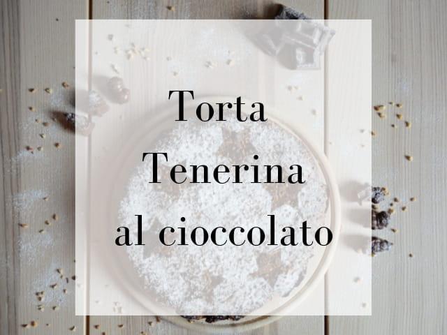ricetta torta tenerina cioccolato