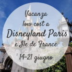 Vacanza low cost a Disneyland Paris e Île de France