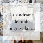 La sindrome del nido in gravidanza