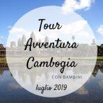 Tour avventura in Cambogia con bambini