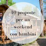 10 Proposte Weekend con Bambini