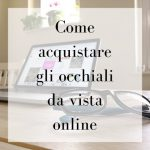Occhiali da vista: come acquistarli online